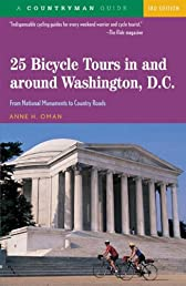 25 Bicycle Tours In and Around Washington, D. C.: From National Monuments to Country Roads (25 Bicycle Tours)