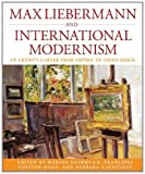 img - for Max Liebermann and International Modernism: An Artist's Career from Empire to Third Reich (Studies in German History) book / textbook / text book
