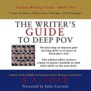 The Writer's Guide to Deep POV: Create Realistic Characters, Settings, and Dialogue Audiobook