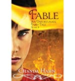 [ { FABLE: AN UNFORTUNATE FAIRY TALE } ] by Hahn, Chanda (AUTHOR) Aug-23-2013 [ Paperback ]