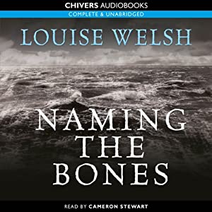 Naming the Bones | [Louise Welsh]