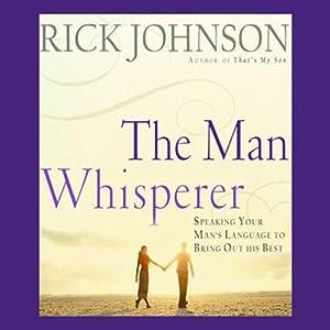 The Man Whisperer | [Rick Johnson]