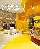 Ultimate Shop Design: Engl. /Dt. /Franz. /Span. /Ital.