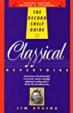 The Record Shelf Guide to the Classical Repertoire, 2nd Edition (1559580518) by Jim Svejda