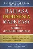 BAHASA INDONESIA MADE EASY: LANGUAGE MADE EASY SERIES (LMES)