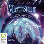 Mirrorstorm: Mirrorscape Trilogy, Book 2 (       UNABRIDGED) by Mike Wilks Narrated by Paul English