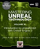 Mastering Unreal Technology, Volume III: Introduction to UnrealScript with Unreal Engine 3
