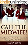 Call The Midwife!: Your Backstage Pas...