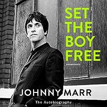 Set the Boy Free | Livre audio Auteur(s) : Johnny Marr Narrateur(s) : Johnny Marr
