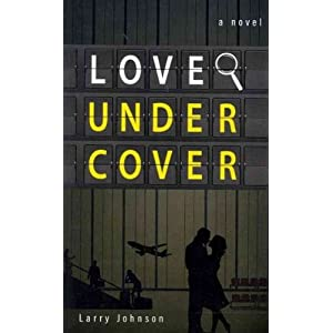 Love Undercover[ LOVE UNDERCOVER ] by Johnson, Larry (Author) Nov-01-11[ Paperback ]