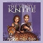 The Subtle Knife: His Dark Materials, Book 2 Hörbuch von Philip Pullman Gesprochen von: Philip Pullman,  full cast