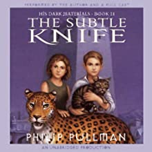 The Subtle Knife: His Dark Materials, Book 2 | Livre audio Auteur(s) : Philip Pullman Narrateur(s) : Philip Pullman,  full cast