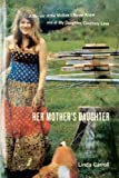 Her Mother's Daughter: A Memoir of the Mother I Never Knew and of My Daughter, Courtney Love