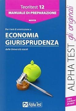 Cover Alpha Test. Teoritest 12. Manuale per i test di ammissione a Economia e Giurisprudenza