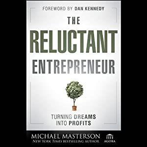 The Reluctant Entrepreneur: Turning Dreams into Profits Audiobook