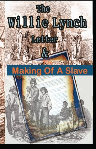 The Willie Lynch Letter And the Making of A Slave (The Making Of A Slave compare prices)