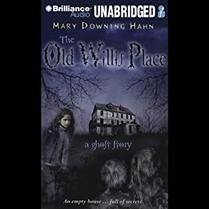 The Old Willis Place: A Ghost Story | [Mary Downing Hahn]