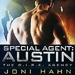 Special Agent: Austin: The D.I.R.E. Agency Series, Novella 6.5 | Joni Hahn