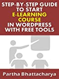 Step-By-Step Guide To Start E-Learning Website In WordPress With Free Tools