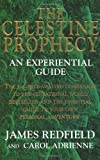 Carol Adrienne The Celestine Prophecy: An Experiential Guide