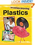 Re-using and Recycling: Plastic