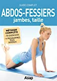 Abdos-fessiers, jambes, taille : Le guide complet