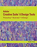img - for Adobe CS6 Design Tools: Photoshop, Illustrator, and InDesign Illustrated with Online Creative Cloud Updates (Illustrated (Course Technology)) book / textbook / text book