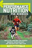 51vaYYrITcL. SL160  Runners World Performance Nutrition for Runners: How to Fuel Your Body for Stronger Workouts, Faster Recovery, and Your Best Race Times Ever