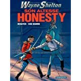 Wayne Shelton, Tome 9 : Son Altesse Honesty !par Jean Van Hamme