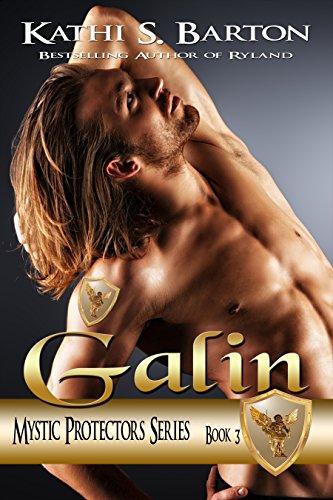 Kathi S. Barton - Galin: Mystic Protectors (Mystic Protectors Series Book 3)