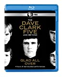 Dave Clark Five: Glad All Over [Blu-ray]