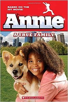 Annie: A True Family (Movie Tie-In) (Scholastic Readers): Calliope