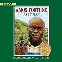 Amos Fortune: Free Man (       UNABRIDGED) by Elizabeth Yates Narrated by Ray Childs