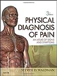 Physical Diagnosis of Pain: An Atlas...