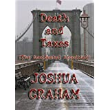 Death and Taxes (The Accidental Acquittal) ~ Joshua Graham