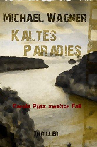 Carola Pütz zweiter Fall - Kaltes Paradies