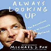 Always Looking Up: The Adventures of an Incurable Optimist | [Michael J. Fox]