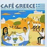 Café Greece : Bouzoukis And Islands Ouzos And Olives