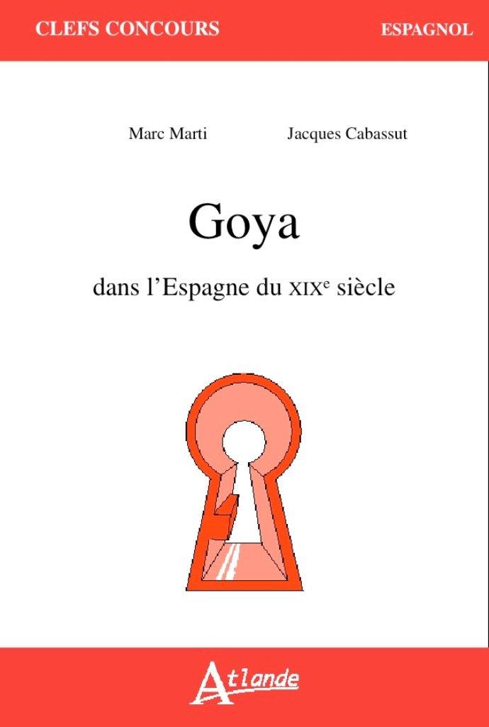 Goya dans l'Espagne du XIXème siècle