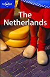 Lonely Planet The Netherlands 3rd Ed.: 3rd edition
