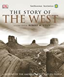 The Story of the West (0756628490) by Utley, Robert M.