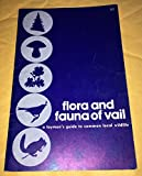 img - for Flora and Fauna of Vail: a layman's guide to common local wildlife book / textbook / text book