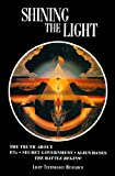 Shining the Light: the Truth About ETs, Secret Government, Alien Bases: The Battle Begins (0929385667) by Arthur Fanning