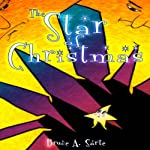 The Star of Christmas | Bruce A. Sarte
