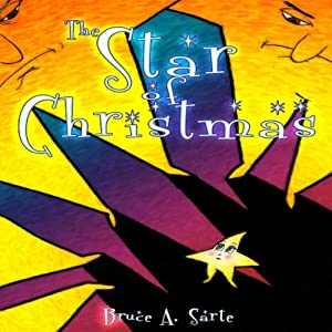 The Star of Christmas | [Bruce A. Sarte]