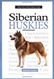 Kathleen Kanzler A New Owner's Guide to Siberian Huskies (JG Dog)