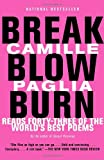 Break, Blow, Burn: Camille Paglia Reads Forty-three of the Worlds Best Poems