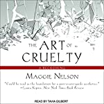 The Art of Cruelty: A Reckoning | Maggie Nelson