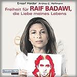 Freiheit für Raif Badawi, die Liebe meines Lebens | Ensaf Haidar,Andrea Claudia Hoffmann