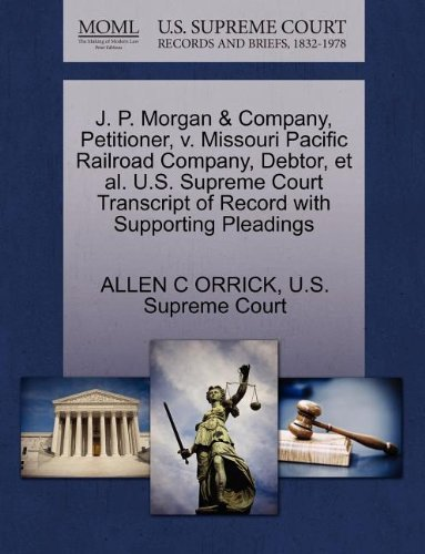 j-p-morgan-company-petitioner-v-missouri-pacific-railroad-company-debtor-et-al-us-supreme-court-tran